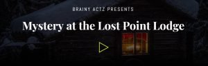 Brainy Actz Mystery at Lost Point Lodge
